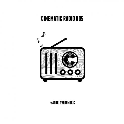 CINEMATIC RADIO 005