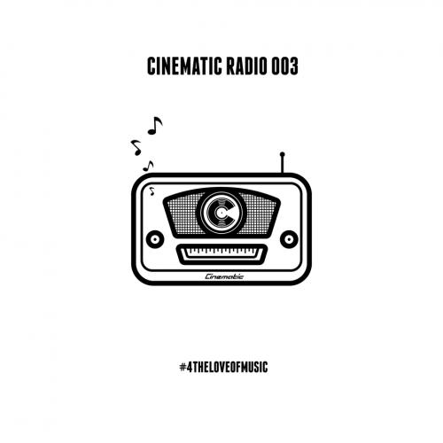 CINEMATIC RADIO 003